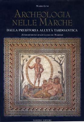 Archeologia nelle Marche dalla preistoria all'età tardoantica