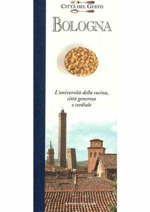 Bologna. L'Università della cucina, città generosa e cordiale