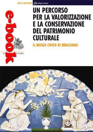 Un percorso per la valorizzazione e la conservazione del patrimonio culturale. Il Museo Civico di Bracciano