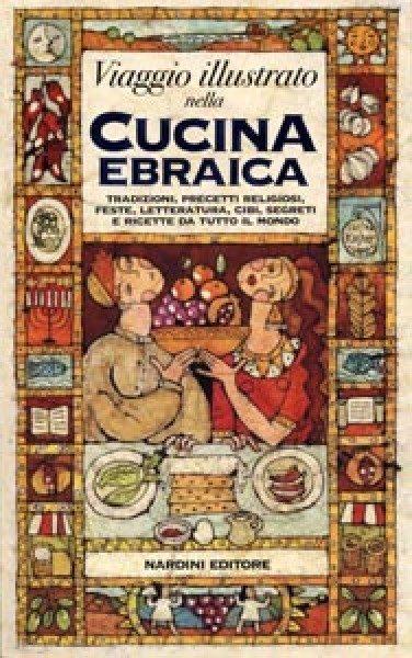 Viaggio Illustrato Nella Cucina Ebraica Tradizioni