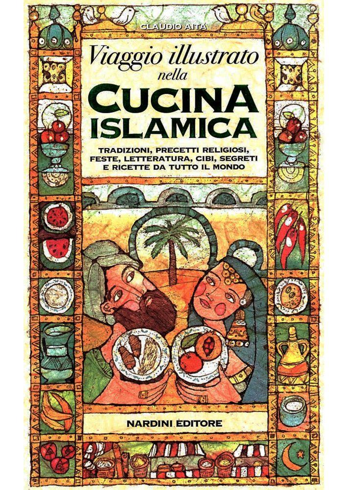 Viaggio illustrato nella cucina islamica tradizioni for Tutto cucina ricette