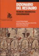 Dizionario del restauro. Tecniche diagnostica conservazione