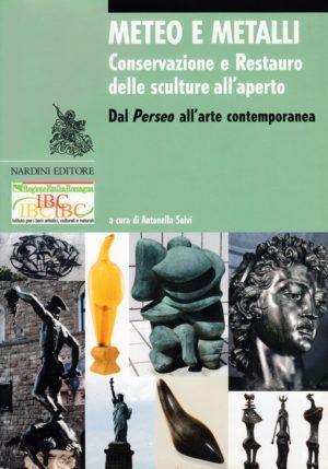 Meteo e Metalli Conservazione e restauro delle sculture all'aperto. Dal Perseo all'arte contemporanea