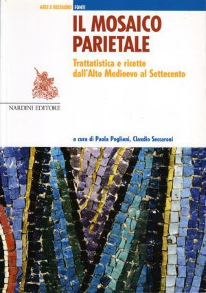 Il mosaico parietale. Trattatistica e ricette dall'Alto Medioevo al Settecento