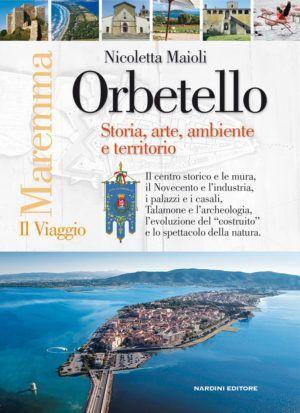 Orbetello. Storia arte ambiente e territorio