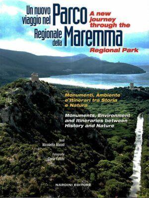 Un nuovo viaggio nel Parco Regionale della Maremma. A new journey through the Maremma Regional Park