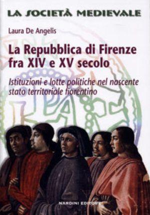 La Repubblica di Firenze fra XIV e XV secolo