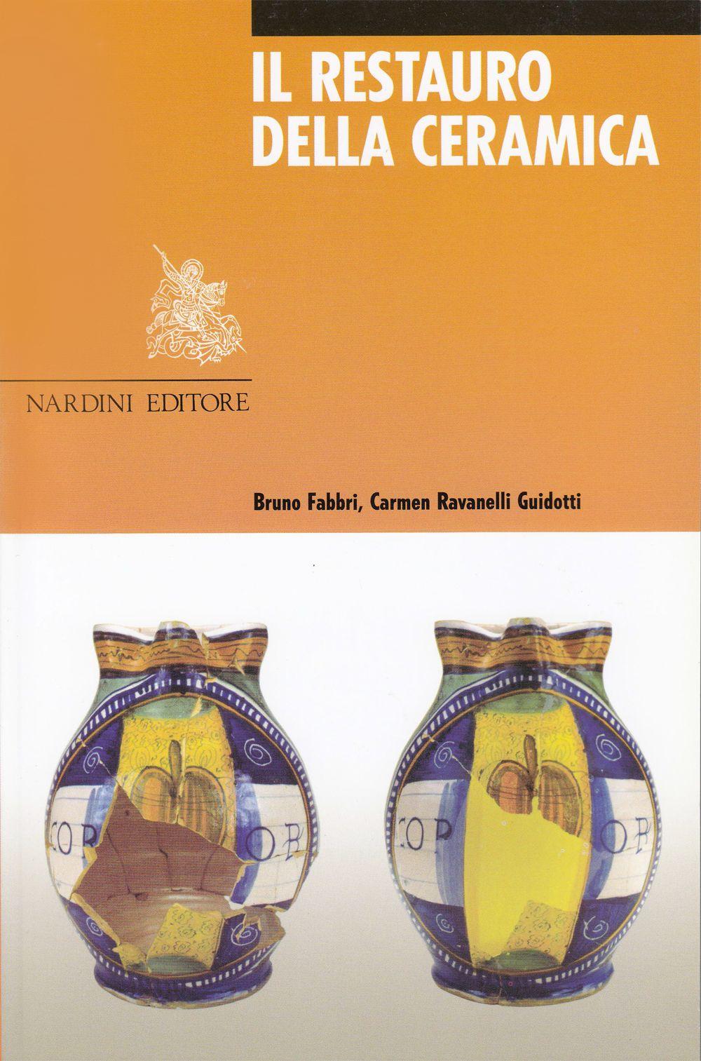 Il Restauro della Ceramica - Nardini Editore