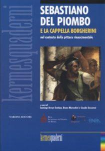 Sebastiano del Piombo e la Cappella Borgherini nel contesto della pittura rinascimentale