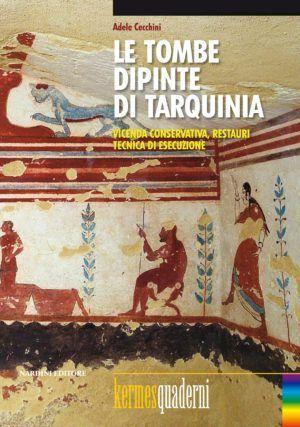 Le tombe dipinte di Tarquinia. Vicenda conservativa, restauri, tecnica di esecuzione