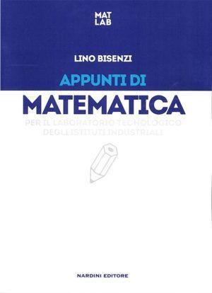 Appunti di matematica per il laboratorio tecnologico degli Istituti Industriali