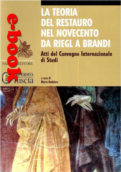 La teoria del restauro nel Novecento da Riegl a Brandi