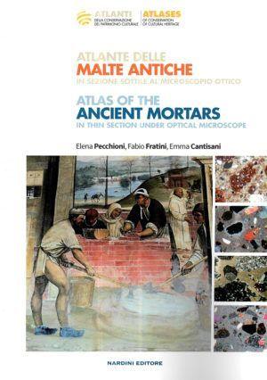Atlante delle malte antiche in sezione sottile al microscopio ottico. Atlas of the Ancient Mortars in thin section under optical microscope