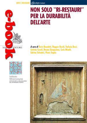 """Non solo """"ri-restauri"""" per la durabilità dell'arte"""