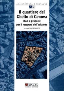 Il quartiere del Ghetto di Genova. Studi e proposte per il recupero dell'esistente