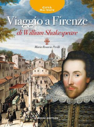 Viaggio a Firenze di William Shakespeare