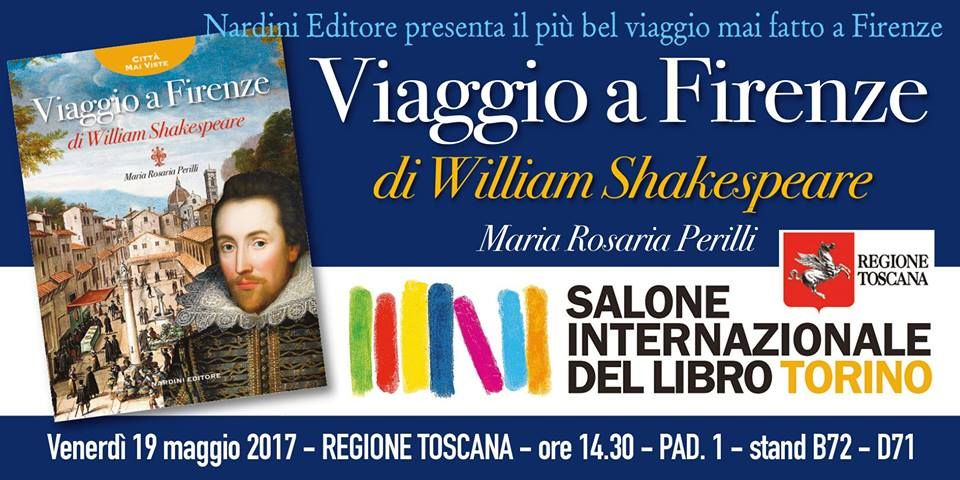 Viaggio a Firenze di William Shakespeare al Salone del Libro di Torino, Venerdì 19.05.17