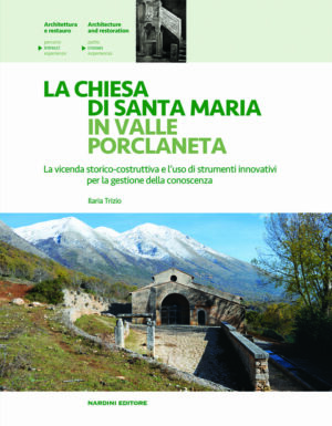 La chiesa di Santa Maria in Valle Porclaneta. La vicenda storico-costruttiva e l'uso di strumenti innovativi per la gestione della conoscenza