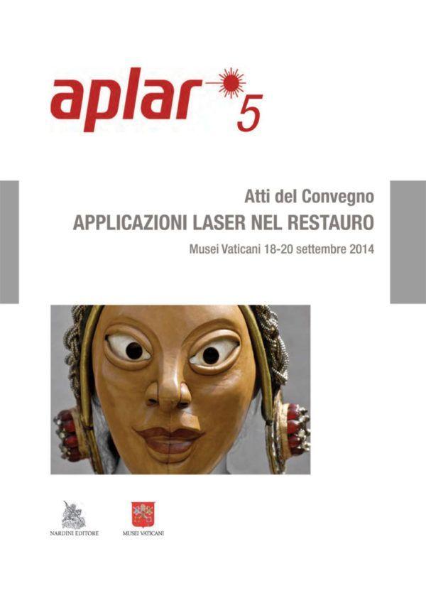 Aplar 5 Applicazioni laser nel restauro. Atti del Convegno