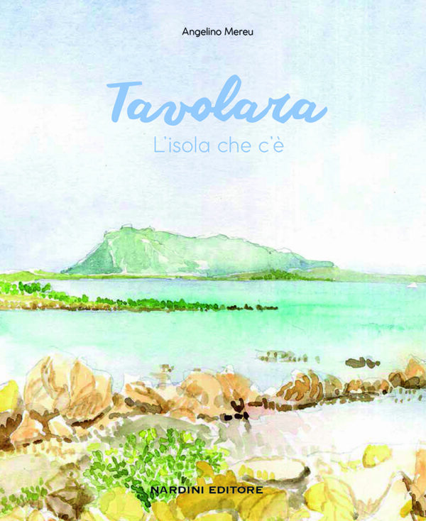 Tavolara. L'isola che c'è. Sardegna. Mostra
