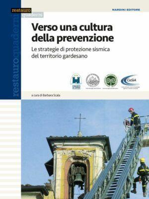 Verso una cultura della prevenzione. Le strategie di protezione sismica del territorio gardesano