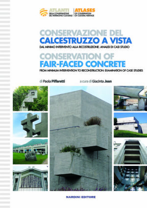 Conservazione del calcestruzzo a vista. Conservation of Fair-faced Concrete