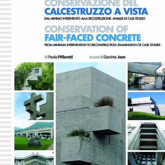 Conservazione del calcestruzzo a vista. Conservation of Fair-faced Concrete