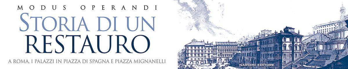 Storia di un restauro. A Roma. I palazzi in Piazza di Spagna e Piazza Mignanelli
