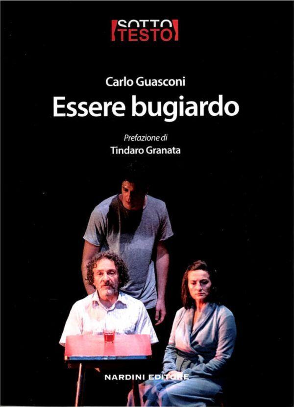 Essere Bugiardo Carlo Guasconi Sottotesto Nardini Editore