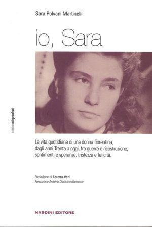 Io Sara - Sara Polvani Martinelli - Nardini Editore