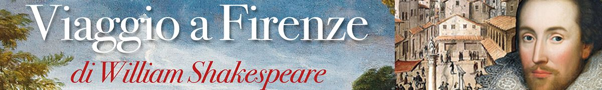 Viaggio a Firenze di William Shakespeare. Nardini Editore