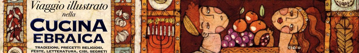 Viaggio illustrato nella cucina ebraica. Nardini editore