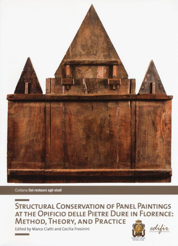 Structural conservation of panel painting at the Opificio delle pietre dure in Florence: method, theory abd practice Edifir Nardini bookstore