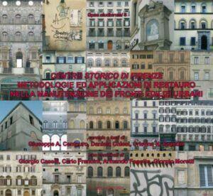 Centro storico di Firenze. Metodologie ed applicazioni di restauro nella manutenzione dei fronti edilizi urbani - nardini bookstore