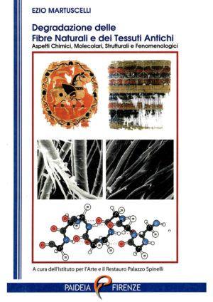 Degradazione delle fibre naturali e dei tessuti antichi - Paideia