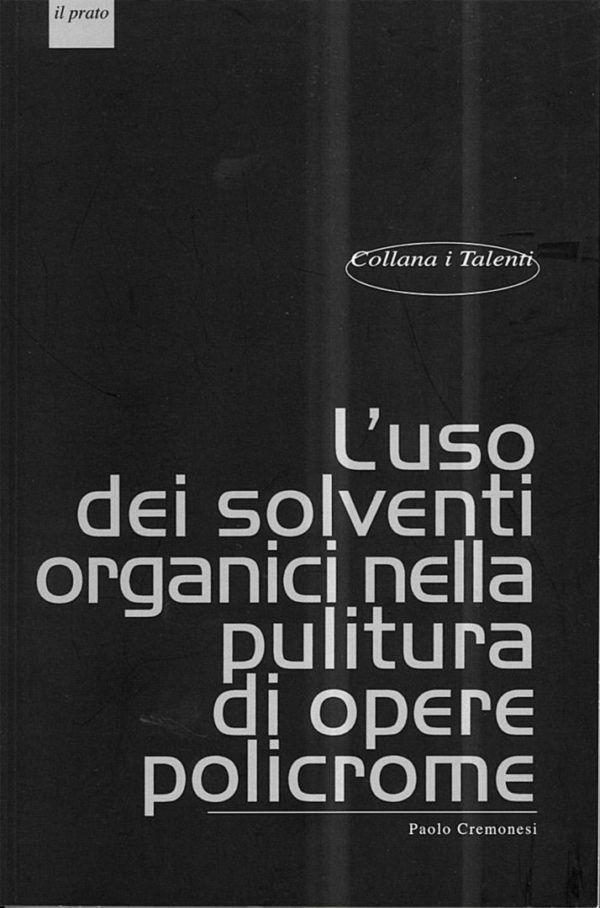L'uso di solventi organici nella pulitura di opere policrome - Il Prato - Nardini Bookstore