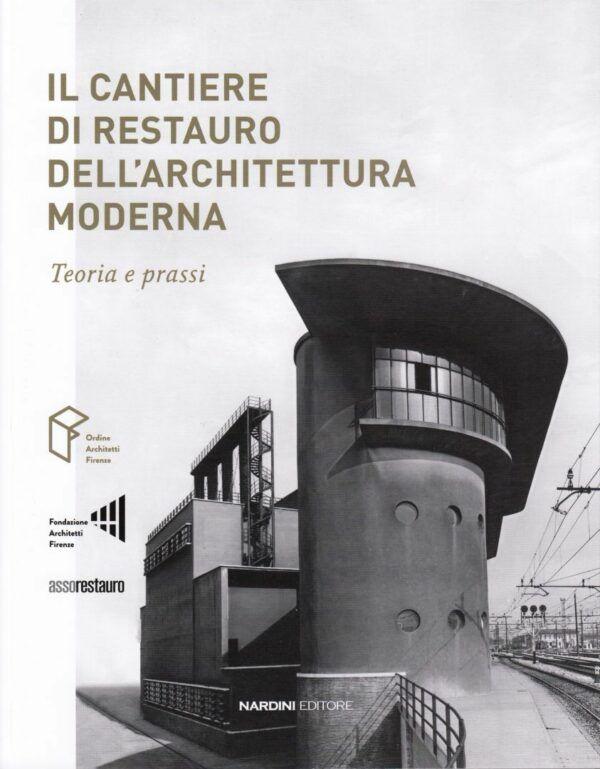 cantiere di restauro architettura moderna teoria e prassi