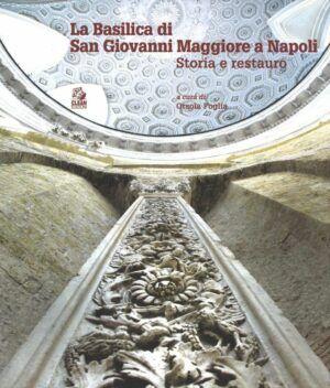 clean la basilica di san giovanni maggiore a napoli storia e restauro