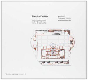 quodlibet allestire antico un progetto per le terme di caracalla