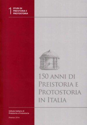 preistoria 150 anni preistoria protostoria