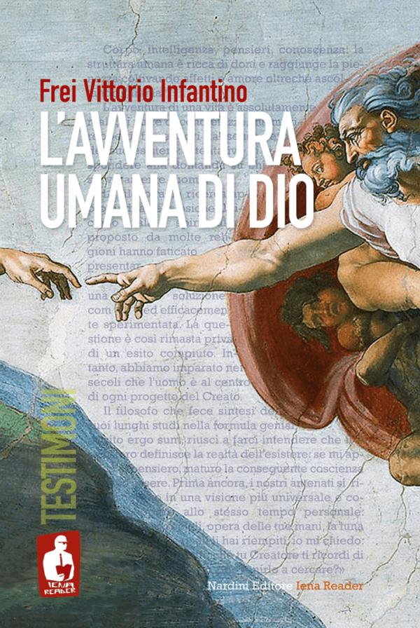 L'avventura umana di Dio - Frei Vittori Infantino - Iena Reader Testimoni. Nardini Editore
