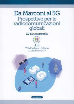 Da Marconi al 5G. Prospettive per le radiocomunicazioni globali