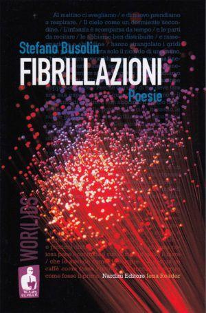 Fibrillazioni - Stefano Busolin - Nardini Editore - Iena Reader