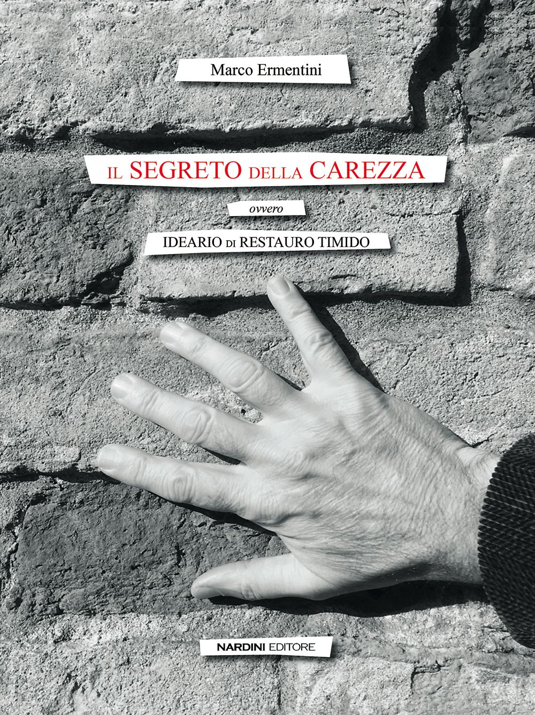 Il segreto della carezza - Marco Ermentini - Nardini Editore