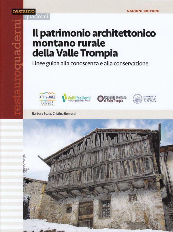 Patrimonio architettonico montano rurale della Valle Trompia. Linee guida alla conoscenza e alla conservazione