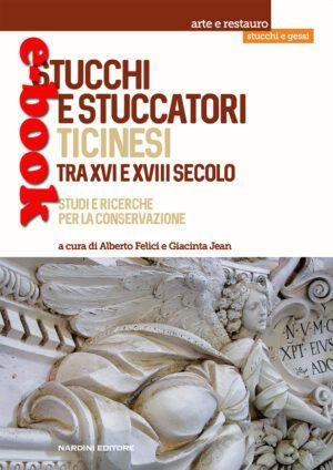 Stucchi e stuccatori ticinesi tra XVI e XVIII secolo