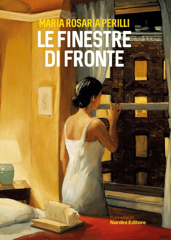 Le finestre di fronte. Maria Perilli. Nardini Editore
