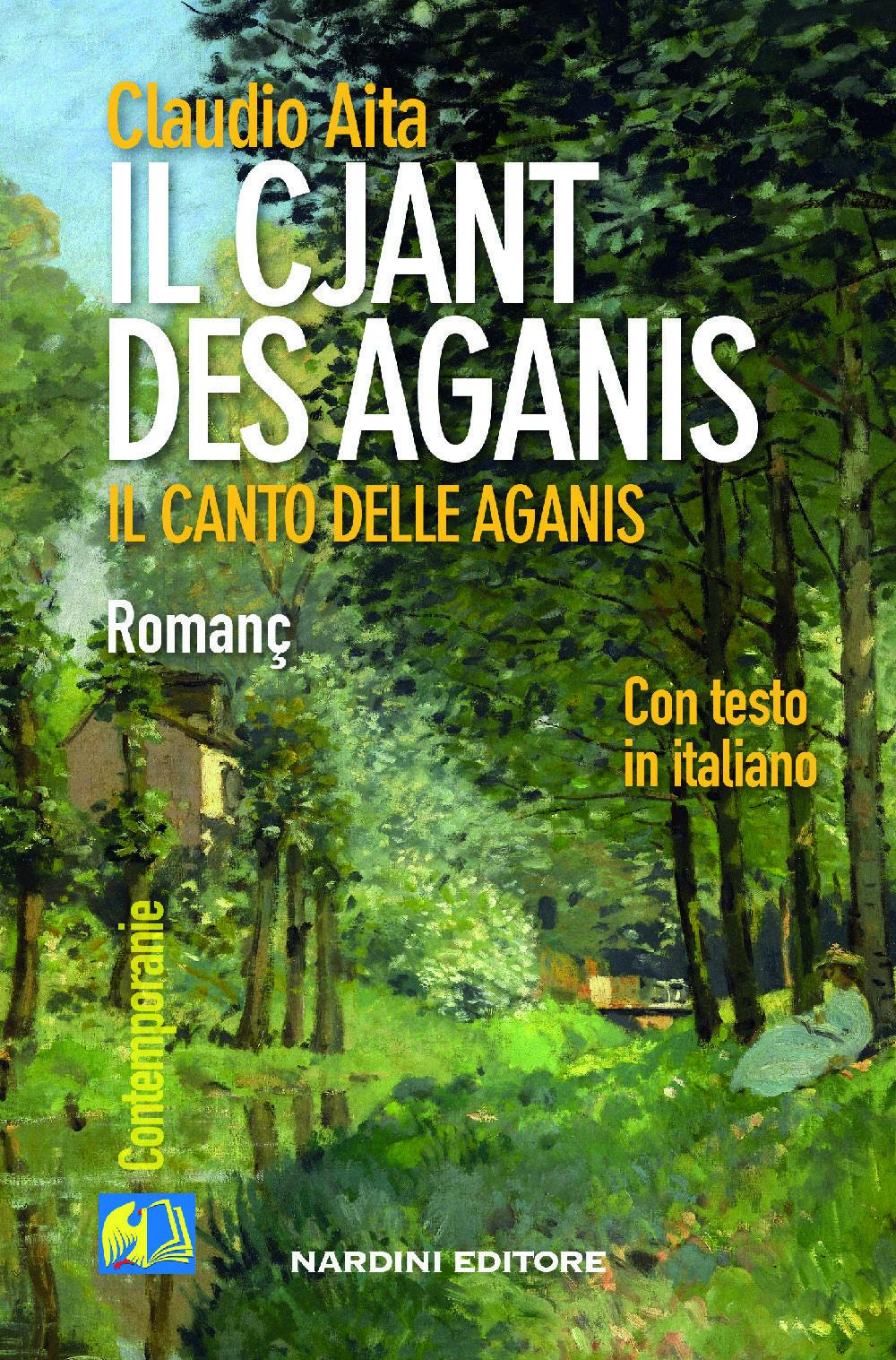 Il cjant des Aganis - Il canto delle Aganis. Testo in Friulano e in Italiano